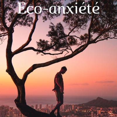 Comment reconnaître l'éco-anxiété ?